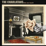 CHARLATANS - WHO WE TOUCH (2xLP).jpg