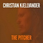Christian Kjellvander - The Pitcher (LP, Album).jpg