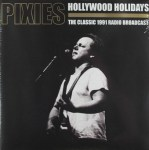 Pixies - Hollywood Holidays - The Classic 1991 Radio Broadcast (2xLP, Gat).jpg