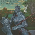 RETURN TO FOREVER - ROMANTIC WARRIOR (1xLP).jpg