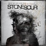 Stone Sour - House Of Gold & Bones Part 1 (LP, Album).jpg