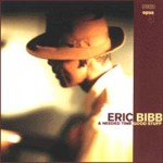 Eric Bibb, Deacons, The & Needed Time - Good Stuff (2xLP, Album, 180).jpeg