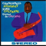 Cannonball Adderley & John Coltrane - Quintet In Chicago (LP, Dir).jpeg