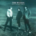 Woods, The (2) - It's Like This (LP, Album, Whi).jpg