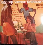 Iggy Pop - Zombie Birdhouse (LP, Album).jpeg
