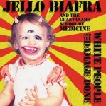 Jello Biafra And The Guantanamo School Of Medicine - White People And The Damage Done (LP, Album).jpeg
