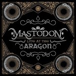 Mastodon - Live At The Aragon (2xLP, Album + DVD-V).jpeg