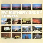 Pat Metheny Group - Travels (2xLP, Album).jpeg