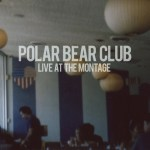 Polar Bear Club - Live At The Montage (LP, Tra).jpeg