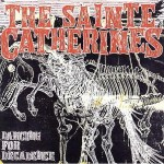 Sainte Catherines, The - Dancing For Decadence (LP).jpeg