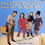 James Brown & The Famous Flames - I Can't Stand Myself When You Touch Me (LP, RE).jpeg