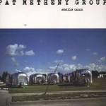 Pat Metheny Group - American Garage (LP, Album).jpeg